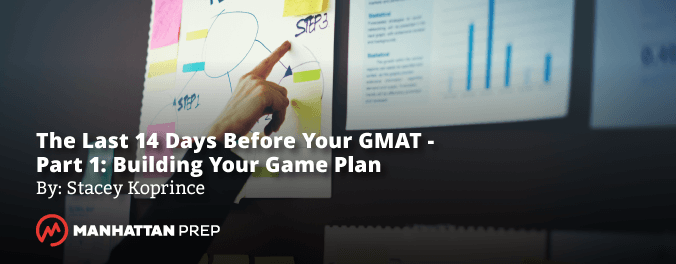 The Past 14 Days Before Your GMAT - Part 2: Review by Stacey Koprince