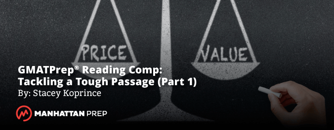 Manhattan Prep GMAT Blog - GMATPrep Reading Comprehension: Tackling a Tough Passage (Part 1)