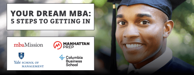 Manhattan Prep mbaMission Your Dream MBA: 5 Steps to Getting in Webinar Series 2016