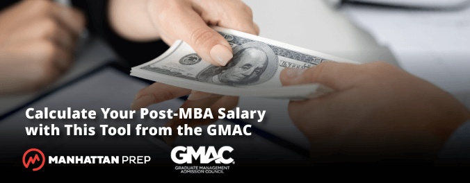 Manhattan Prep GMAT Blog - Calculate Your Post-MBA Salary with This Tool from the GMAC