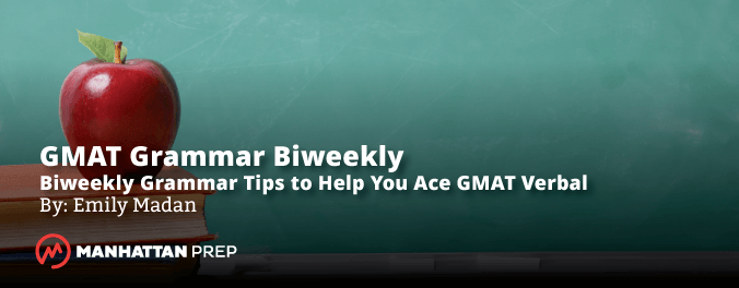 Manhattan Prep GMAT Blog - Biweekly Grammar Tips to Help You Ace GMAT Veral: The Post That Explains That by Emily Madan