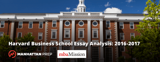Manhattan Prep GMAT Blog - Harvard Business School Essay Analyses 2016-2017 by mbaMission