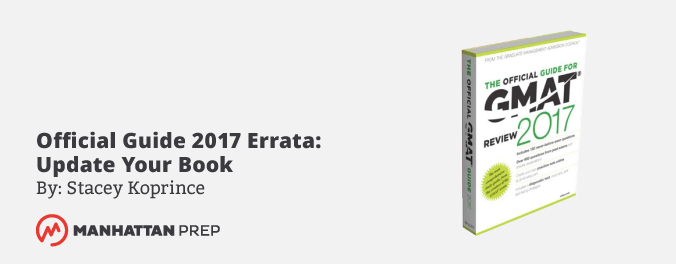 Manhattan Prep GMAT Blog - Official Guide 2017 Errata: Update Your Book