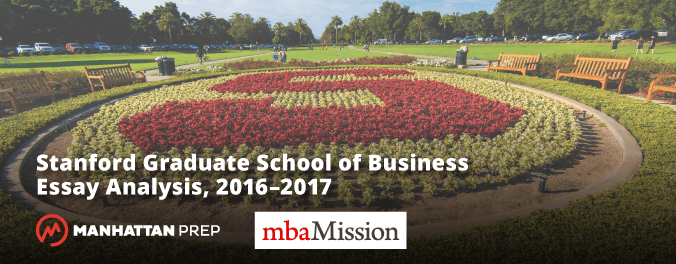 Manhattan Prep GMAT Blog - Stanford Graduate School of Business Essay Analysis, 2016–2017 by mbaMission