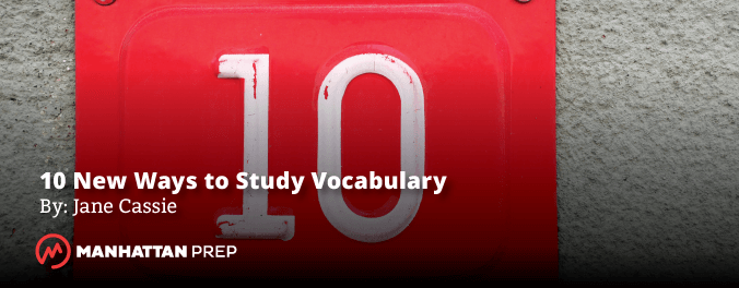 Manhattan Prep GRE Blog - 10 New Ways to Study Vocabulary by Jane Cassie
