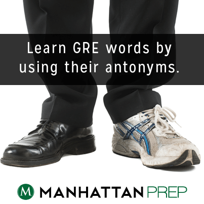 Opposite Day: Learning GRE words by using their antonyms - GRE