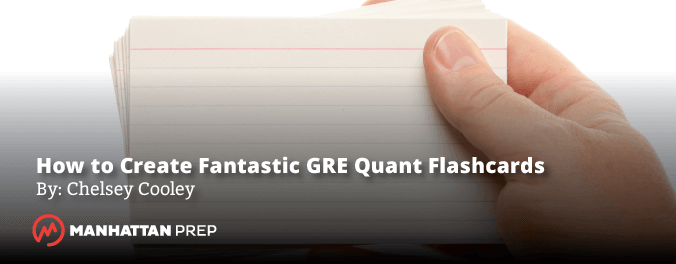 Manhattan Prep GRE Blog - How to Create Fantastic GRE Quant Flashcards by Chelsey Cooley