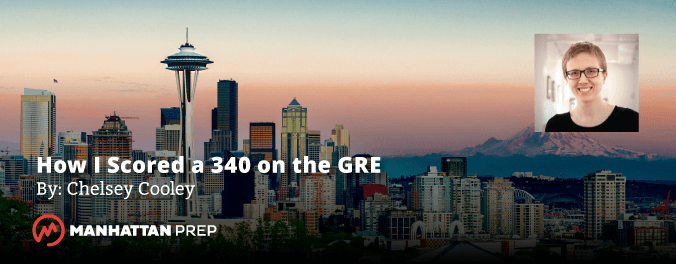 Manhattan Prep GRE Blog - How I scored a 340 on the GRE by Chelsey Cooley