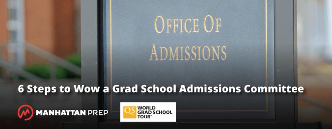 Manhattan Prep GRE Blog - 6 Steps to Wow a Grad School Admissions Committee - QS World Grad School Tour