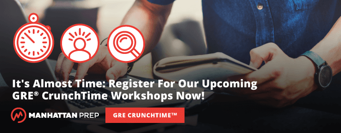 Manhattan Prep GRE Blog - It's Almost Time: Register For Our Upcoming GRE CrunchTime Workshops Now! by Manhattan Prep