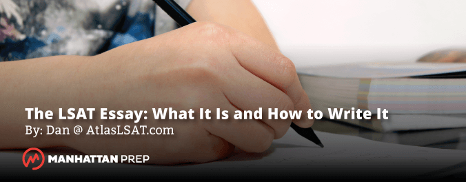 The LSAT Essay: What It Is and How to Write It - LSAT