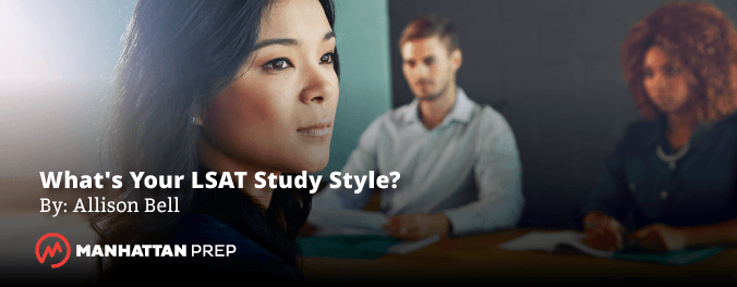 Manhattan Prep LSAT Blog - What's Your LSAT Study Style? by Allison Bell