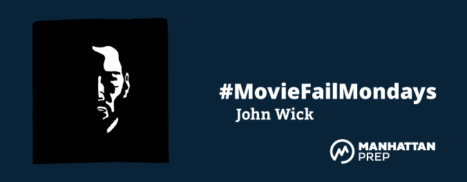 Manhattan Prep LSAT Blog - #MovieFailMondays: John Wick by Matt Shinners
