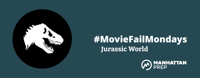 Manhattan Prep LSAT Blog - #MovieFailMondays - Jurassic World (Or, How Movies Can Teach You About Logical Fallacies and Help You Ace the LSAT) by Matt Shinners