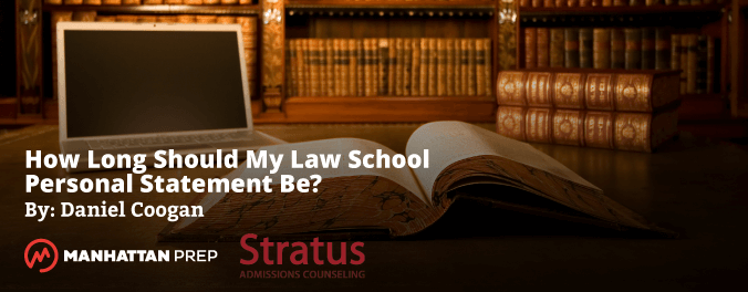Manhattan Prep LSAT Blog - How Long Should My Law School Personal Statement Be? by Daniel Coogan of Stratus Prep