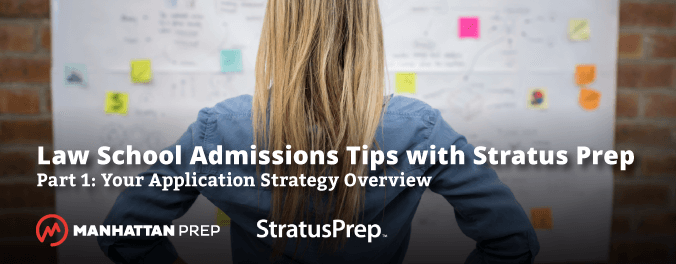 Manhattan Prep LSAT Blog - Law School Admissions Tips with Stratus Prep: Part 1: You Application Overview