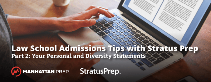 Manhattan Prep LSAT Blog - Law School Admissions Tips with Stratus Prep - Personal and Diversity Statements