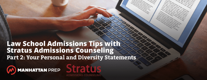 Manhattan Prep LSAT Blog - Law School Admissions Tips with Stratus Admissions Counseling, Part 2: Your Personal and Diversity Statements by Stratus Admissions Counseling