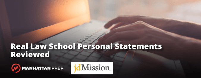 Real Law School Personal Statements Reviewed: Don't Fizzle at the End - Manhattan Prep LSAT Blog Banner